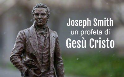 Joseph Smith: Uno strumento di Gesù Cristo